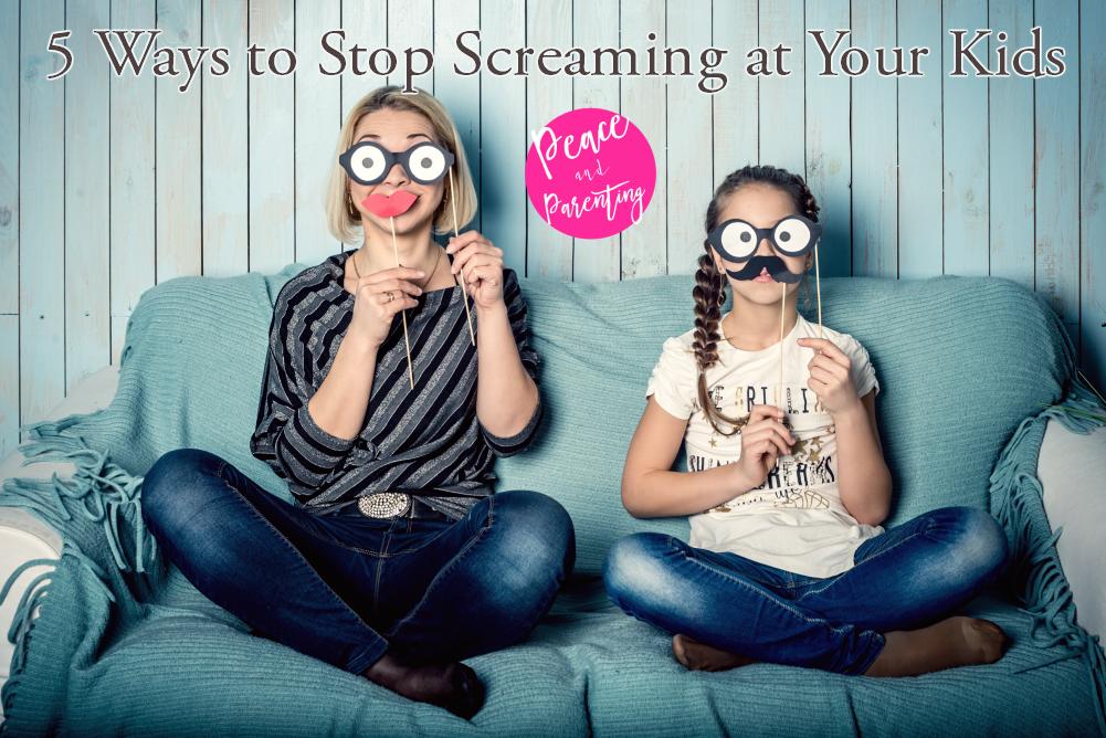 5 Ways to Stop Screaming at Kids.png