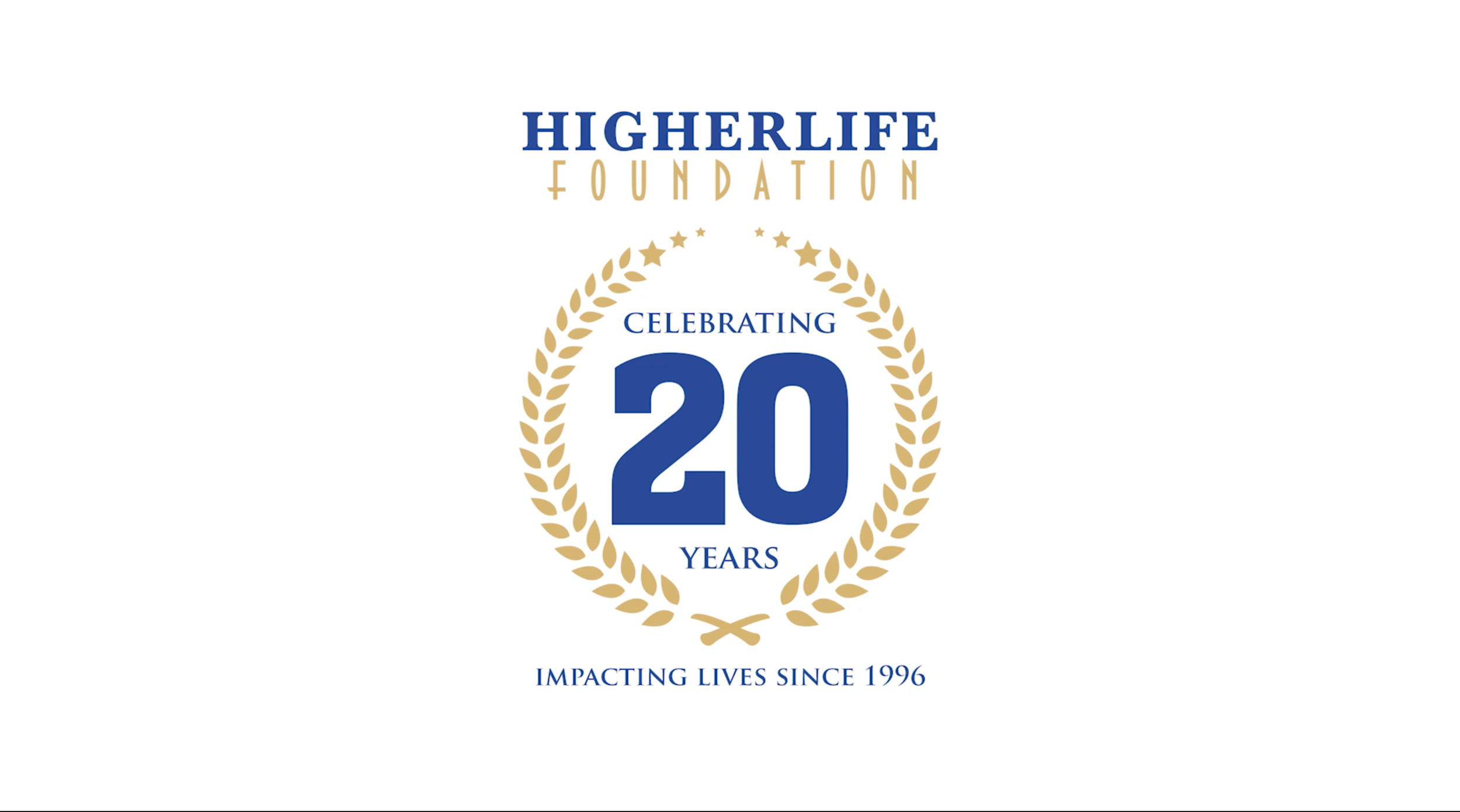 HIGHER LIFE FOUNDATION- 20 YEAR ANNIVERSARY CAMPAIGN