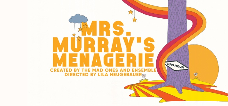 "MRS. MURRAY""S Menagerie   ARS NOVA, NYC   March 26- APril 27, 2019   Created by the mad ones and PHILLIP JAMES BRANNON, BRAD HEBERLEE, CARMEN M. HERLIHY & JANUARY LAVOY   Direction by Lila neugebauer   Core artistic collaboration by raja feather kelly  Scenic design by You-shin chen & Laura jellinek costume design by Ásta bennie hostetter  lighting design by mike inwood sound design by stowe nelson  prop design emmie finckel & noah mease wig and makeup design by fre composition by justin ellington dramaturgy by sarah lunnie   Casting by lauren port Stage management by JOhn C. moore Assistant stage management bryan bauer  World Premiere"