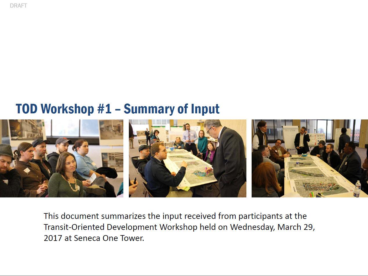 Buffalo Transit Oriented Development Workshop #1 - Summary of Participant's Input