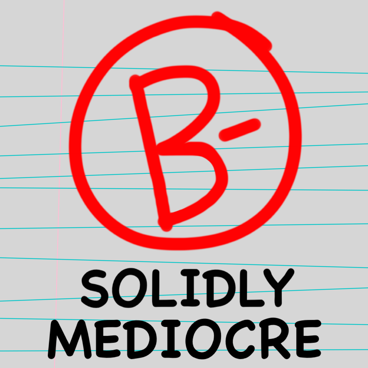 Solidly Mediocre - Solidly Mediocre was a podcast about college, mistakes, and becoming an adult. Hosted by me and a rotating cast of friends, Solidly Mediocre was a place for a fun conversation about figuring out adulthood. You can stream a sample episode below from Bisexual Awareness Week 2017.Find Solidly Mediocre here or in your podcast player of choice.