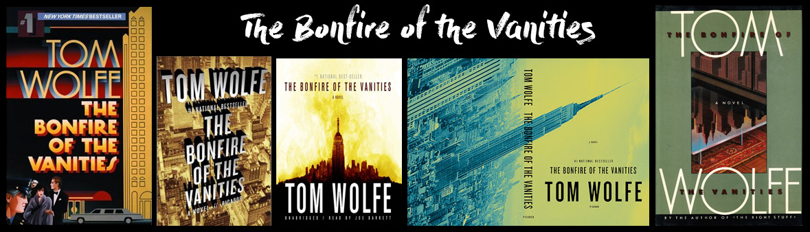 Covers of the Bonfire of the vanities book.