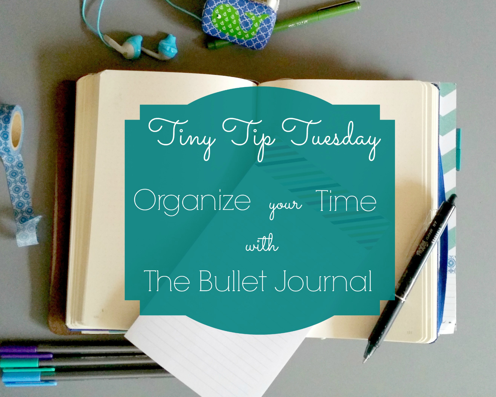 o rganize your time with the bullet journal