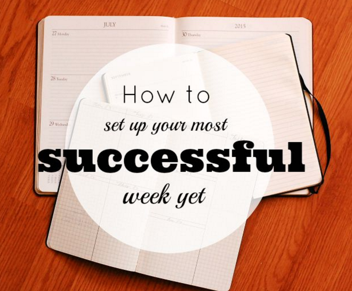 h ow to set up your most successful week yet