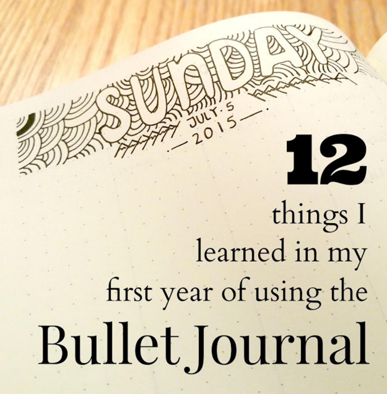 1 2 things i learned in my first year of using the bullet journal