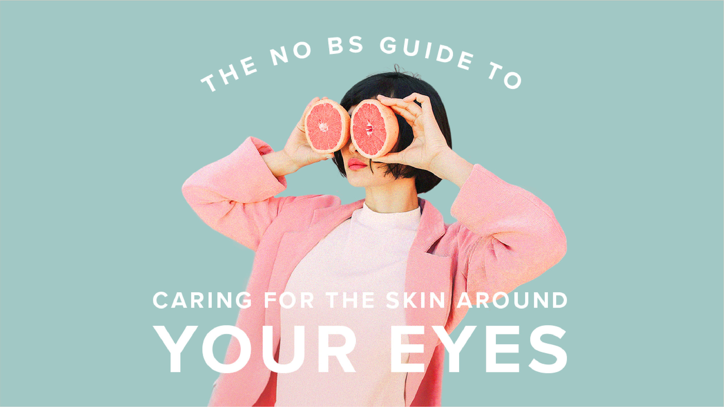 11463-The_No_BS_Guide_to_Caring_for_the_Skin_Around_Your_Eyes-1296x728-body1.jpg