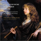 Sweete Musicke of Sundrie Kindes  The Royal WInd Music  Lindoro NL-3023, 2014