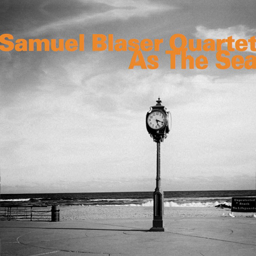 SAMUEL BLASER QUARTET  AS THE SEA (2012)  BUY CHART SET:    €16.00