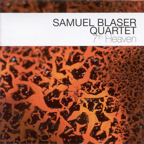 SAMUEL BLASER QUARTET  7th HEAVEN (2008)  BUY CHART SET:    €28.00