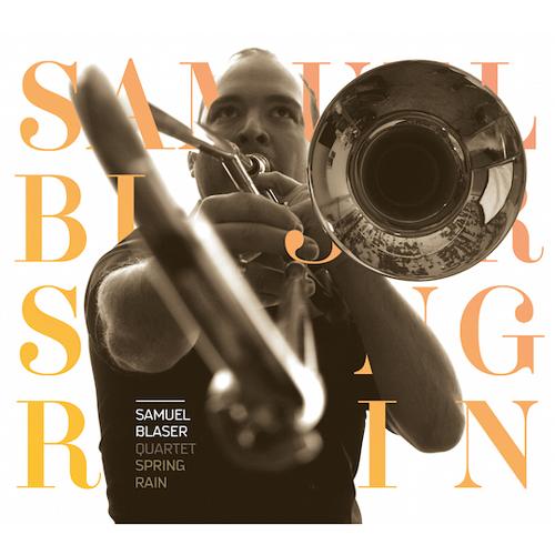 SAMUEL BLASER QUARTET   SPRING RAIN (2015)  BUY CHART SET:    €24.00