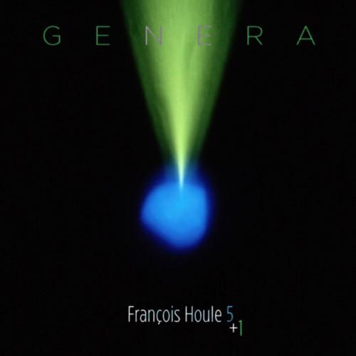 FRANCOIS HOULE QUINTET + 1   GENERA (2012)  BUY ON    AMAZON   I   iTUNES