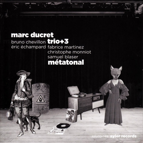 MARC DUCRET TRIO  MÉTATONAL (2015)  BUY AT:    AYLER RECORDS