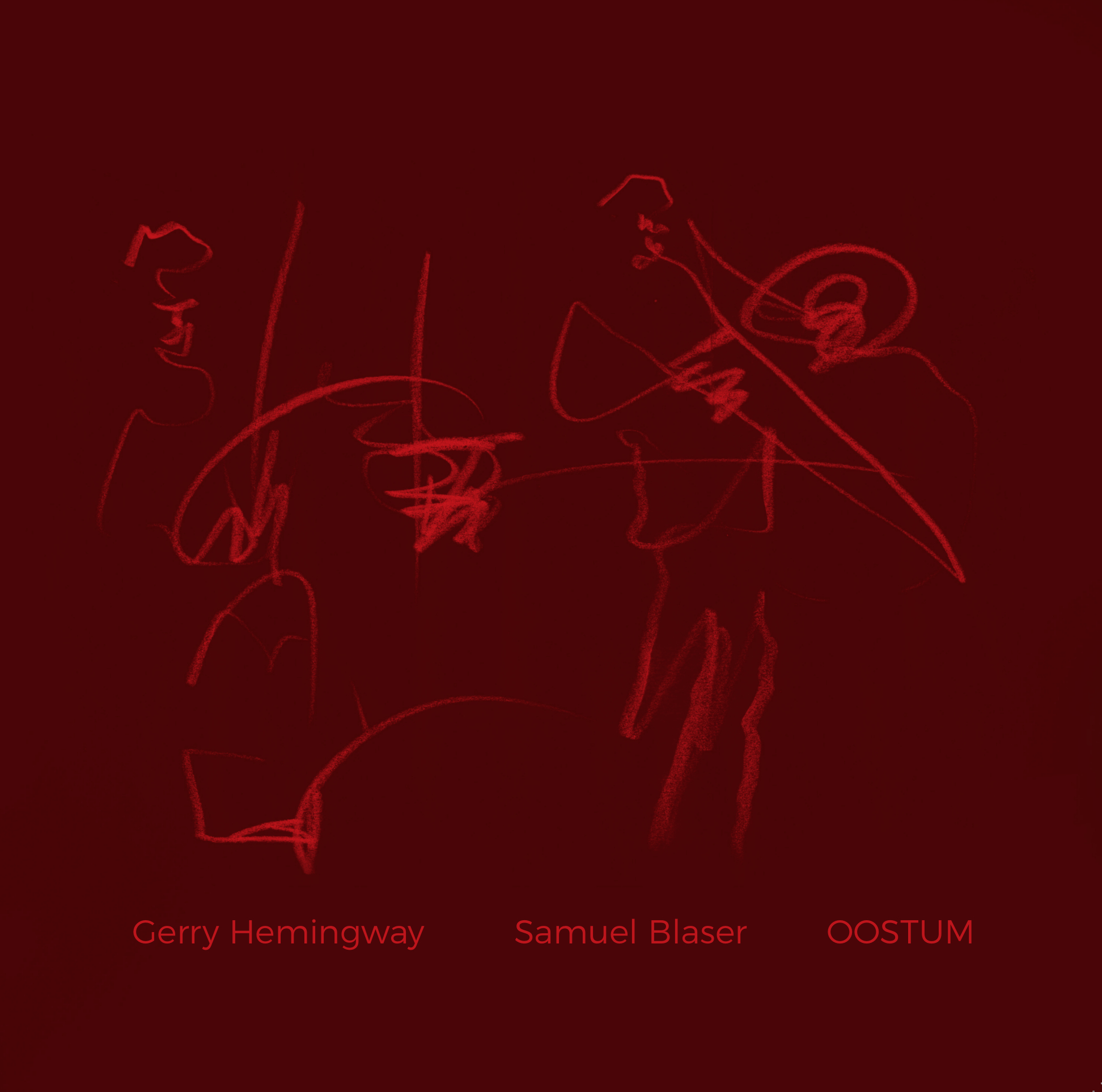 SAMUEL BLASER / GERRY HEMINGWAY   OOSTUM (2018)   BUY LP:    €24.00   I  BUY M4a:    €10.00