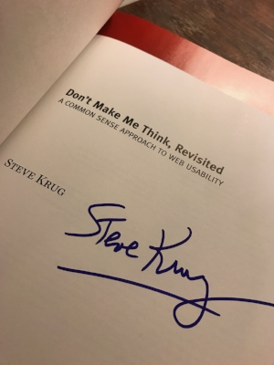 Don't Make Me Think , signed by the author, Steve Krug. One book closer to having all my web books signed by the author!