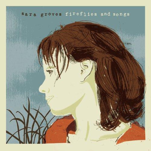 Sara Groves - Fireflies & Songs