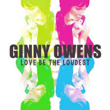 Ginny Owens - Go Be Light (Love Be The Loudest album)