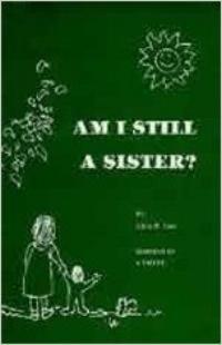 Am I Still a Sister?