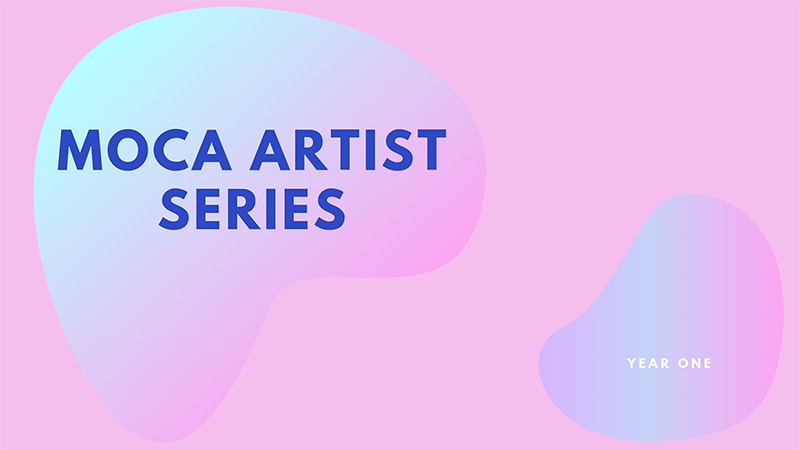 MOCA Artist Series A copy.png