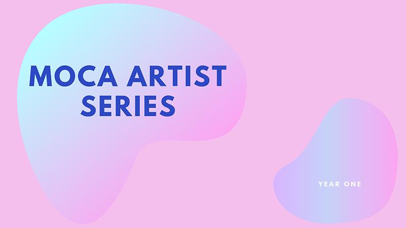 MOCA Artist Series A copy.png