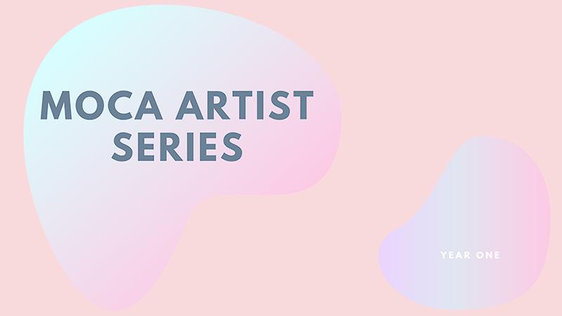 MOCA+Artist+Series+A+copy.png