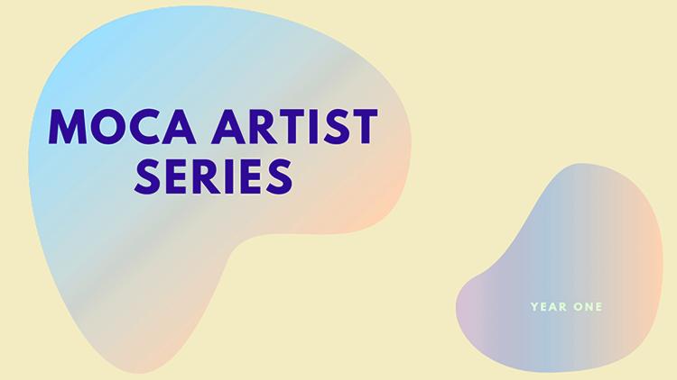 MOCA+Artist+Series+A+copy copy.png