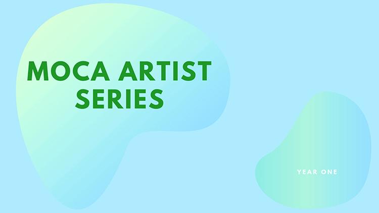 MOCA+Artist+Series+A+(1).jpg