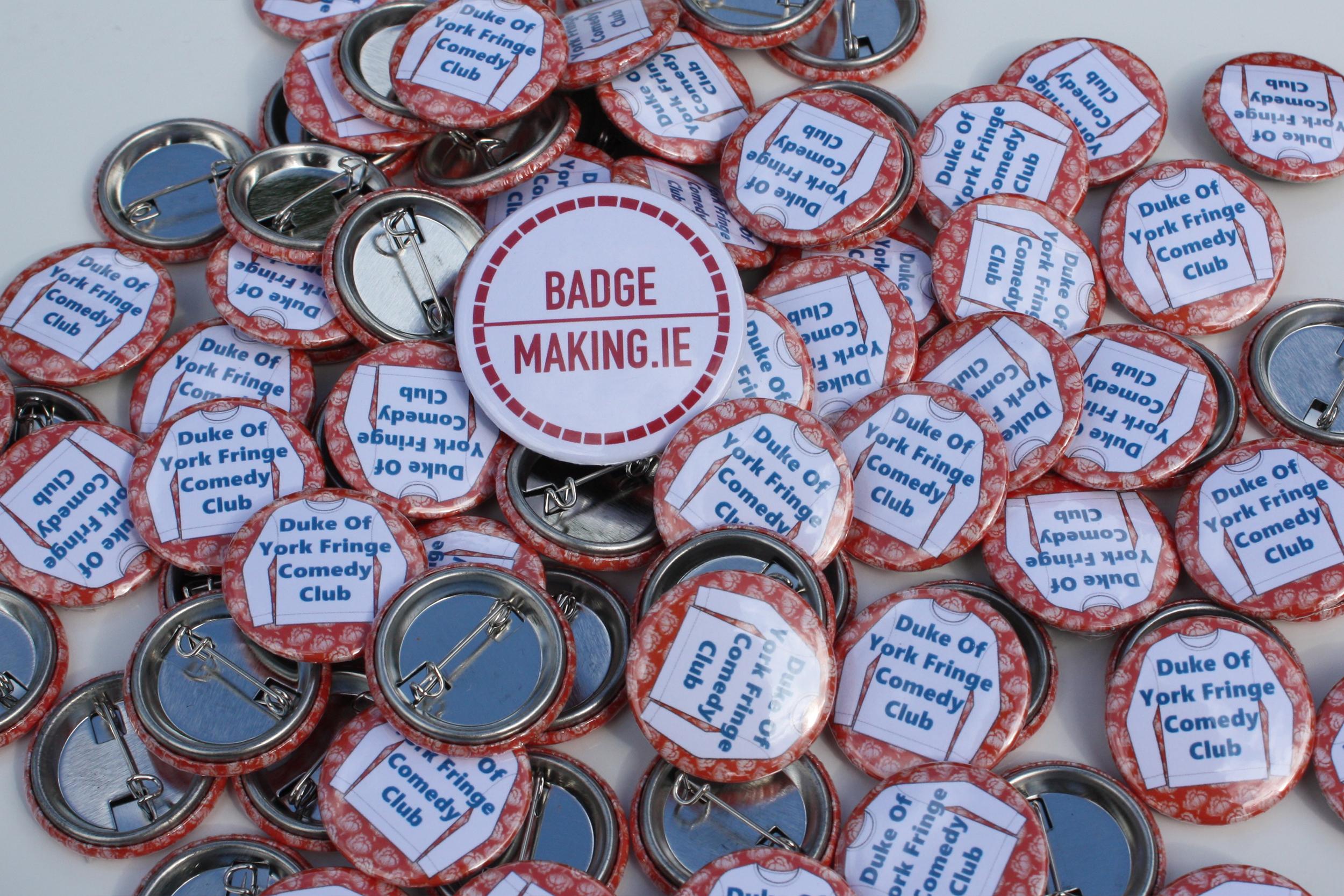 25mm badges for the Duke of York Fringe Comedy Club