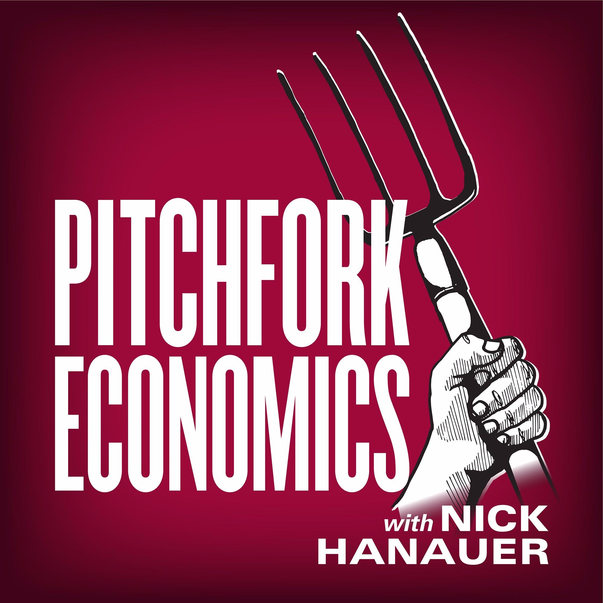 Pitchfork Economics Podcast