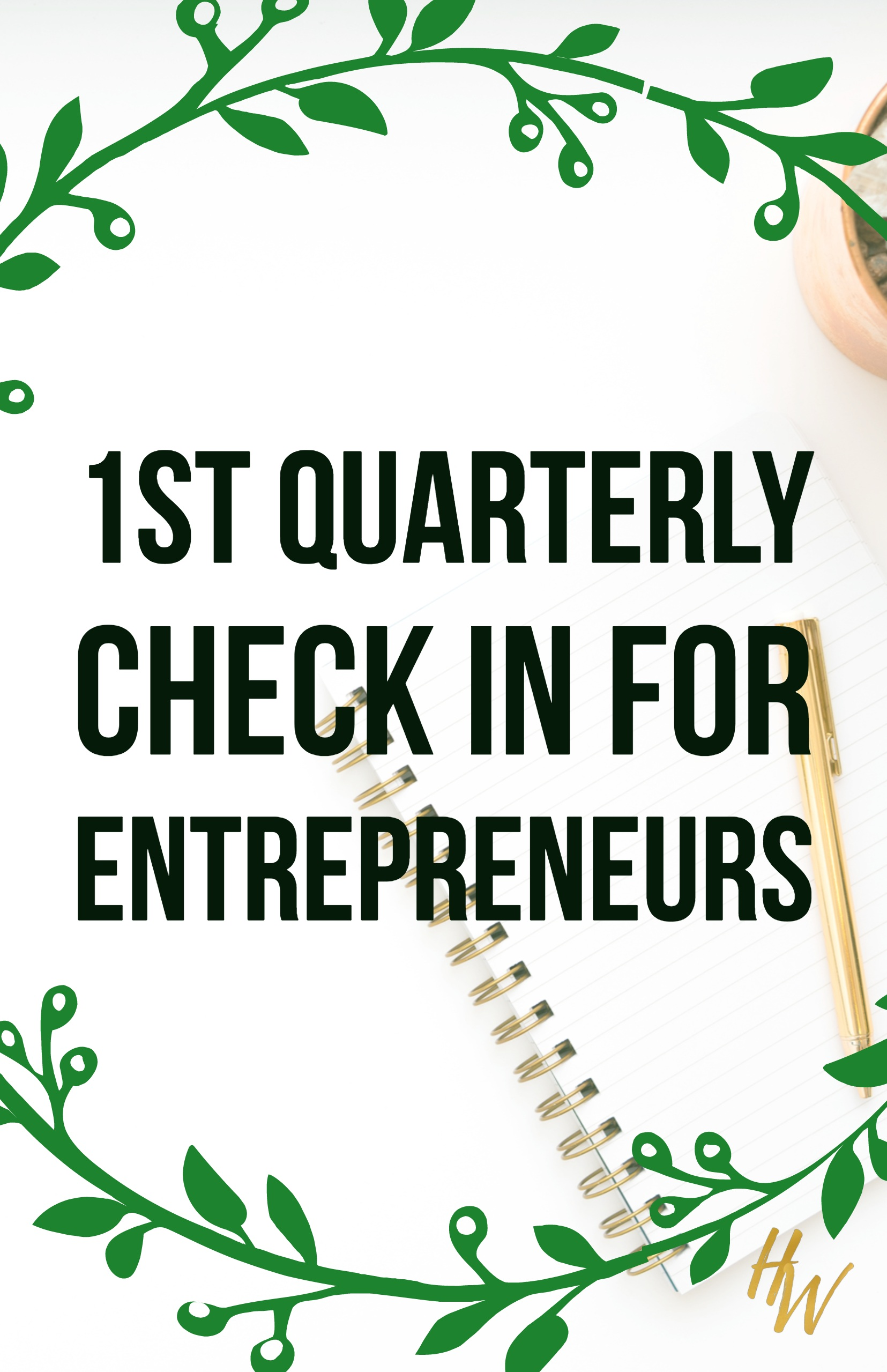 1st quarterly check in for entrepreneurs