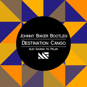 DESTINATION CANGO (JOHNNY BAKER MASHUP)