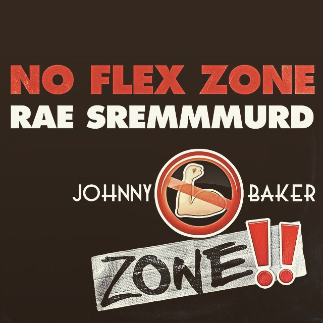 NO FLEX ZONE (JOHNNY BAKER BOOTLEG)