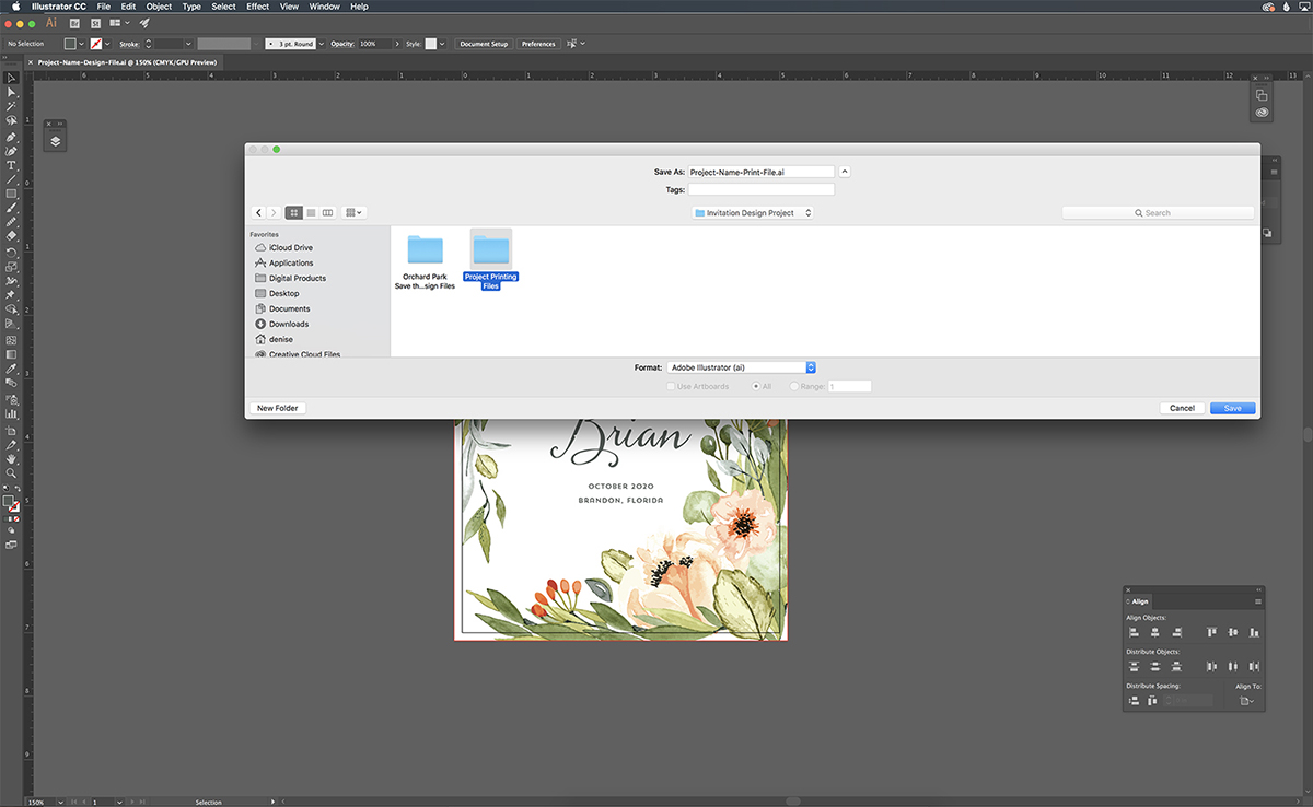 Save a duplicate of your design file in the separate prints folder and you can work off of that file as you prepare it for print.