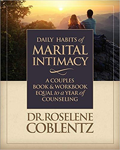 Daily Habits of Marital Intimacy - Roselene Coblentz