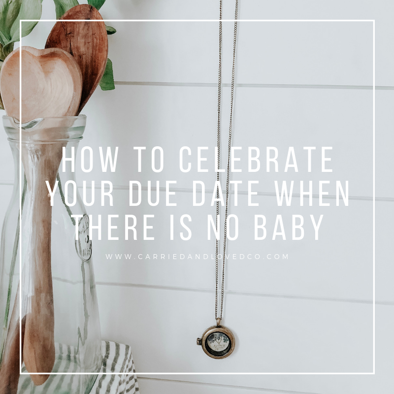 HOW TO CELEBRATE YOUR DUE DATE WHEN THERE IS NO BABY.png