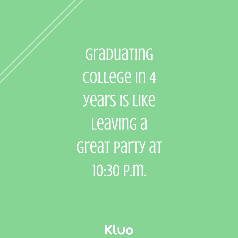 Graduating college in 4 years is like leaving.png