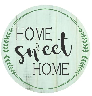 """X6: Home Sweet Home (14"""" round)"""