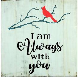 "X7: I am always with you (14"" x 14"")"