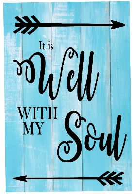 """X8: It is well with my soul (14"""" x 21"""")"""