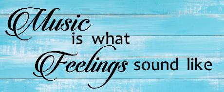 "Music2: Music is what feelings (7"" x 18"")"