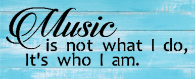 """Music3: Music is not what I do (7"""" x 18"""")"""