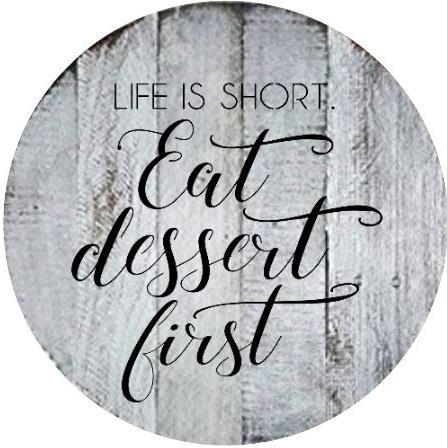 """K3: life is short eat dessert (14"""" round)"""