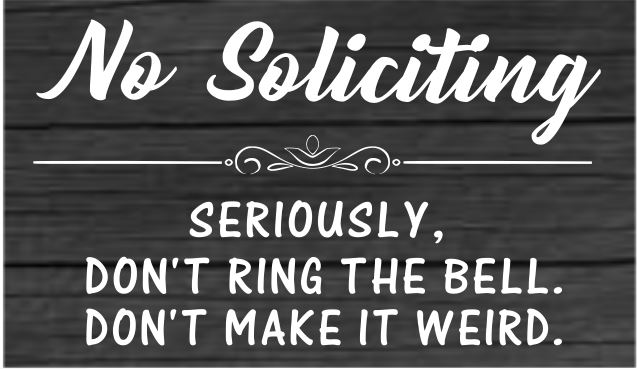 """X16: No Soliciting (10"""" x 14"""")"""