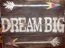 """X21: Dream Big (10"""" x 18"""")"""