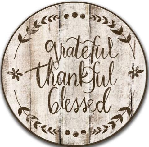 "X22: grateful thankful blessed (14"" round)"