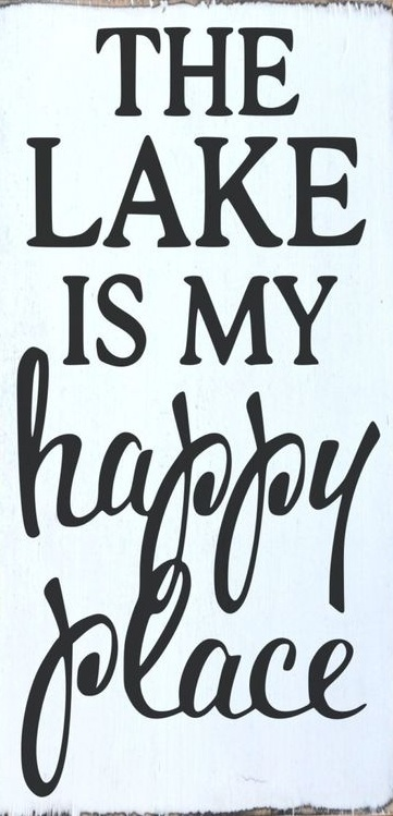 """T20: the lake is my happy place (10"""" x 18"""")"""