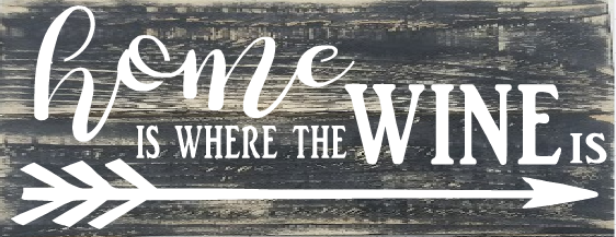 """W15: Home is where the wine is (7"""" x 18"""")"""