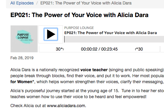 "Podcast interview - Alicia talks to Carrie Morris on her show, ""Purpose Lounge"" about growing up in a family of performing musicians, what success means to her, and what women can do when faced with negative feedback about their voices. She also gives some advice about vital client skills to anyone who is starting their own business."