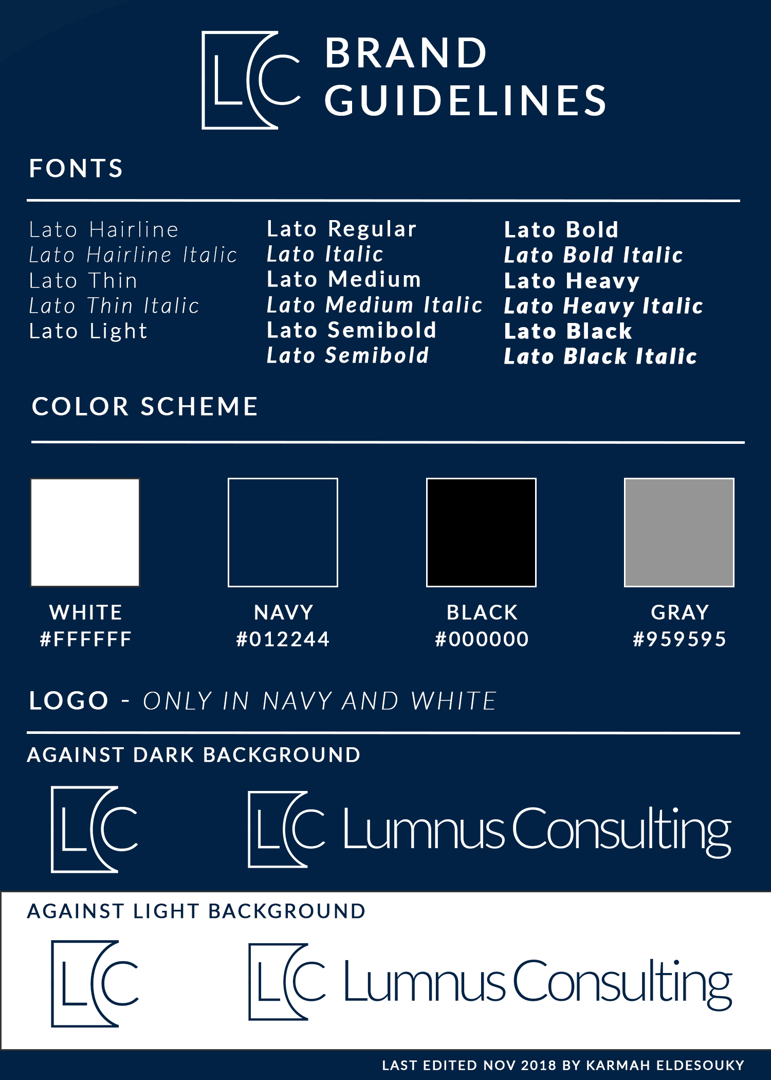 Brand guideline graphic was created and designed in order to establish a cohesive brand identity when creating material on behalf of Lumnus Consulting.