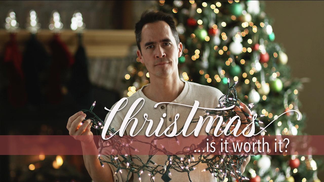 Christmas...Is it Worth It?