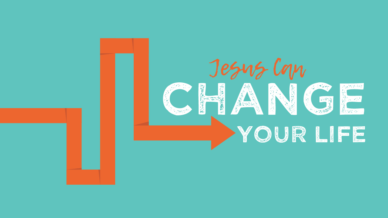 Jesus Can Change Your Life